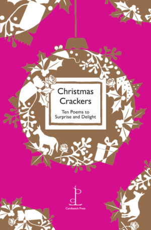 Christmas Crackers:<br>Ten Poems to Surprise and Delight
