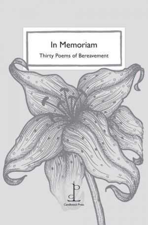 In Memoriam:<br>Thirty Poems of Bereavement